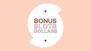 $10 Bonus Slots Dollars to be Won!