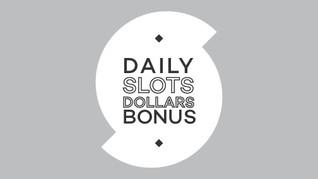 Daily Slots Dollars Bonus