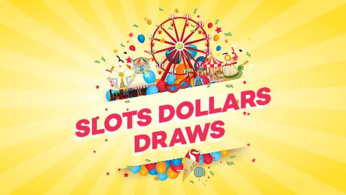 Show Day Slots Dollars Draws