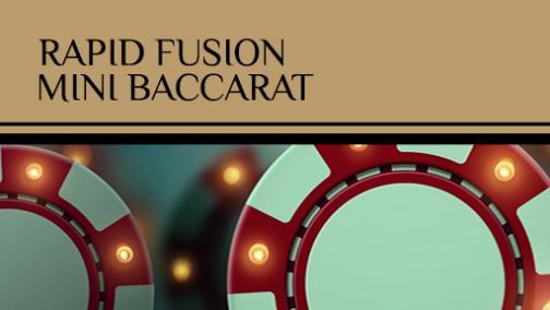 rapid fusion mini baccarat